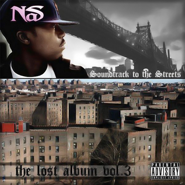Nas * The Lost Album Vol 3 : Soundtrack To The Streets I Like It A