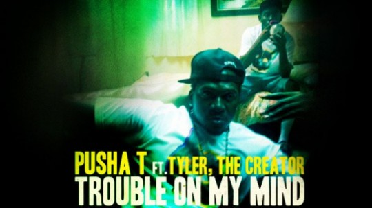 Pusha-T-Trouble-On-My-Mind-Tyler-The-Creator-597x335