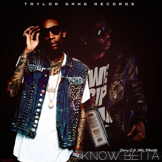 Juicy J – Know Betta Ft. Wiz Khalifa [New Music]I Like It ...