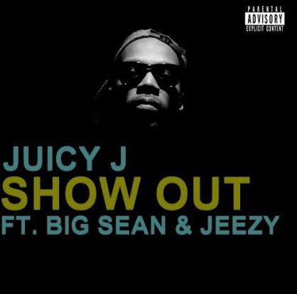 Juicy J Feat. Young Jeezy & Big Sean – Show Out [New Music ...