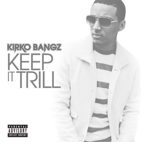 kirko-bangz-keep-it-trill