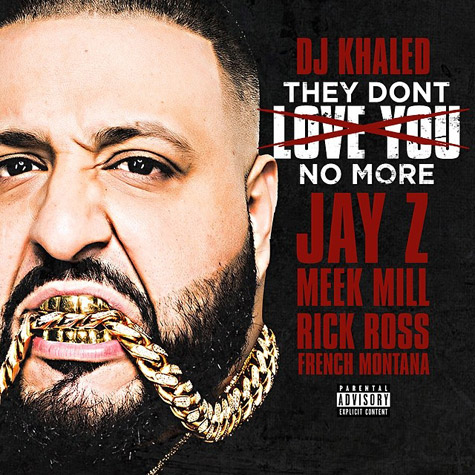 khaled-they-dont-love-you-no-more