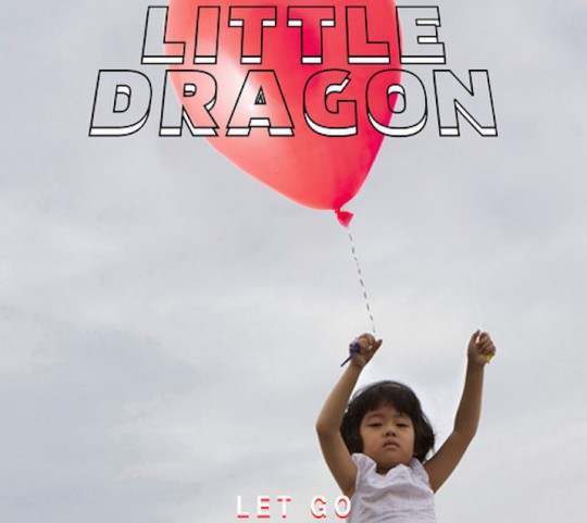 little-dragon-let-go-mp3-main
