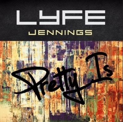 lyfe-jennings-pretty-is