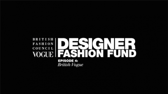 Bfc Vogue Designer Fashion Fund Episode 4 British Vogue I Like It A Lot