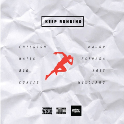 childish-major-matik-estrada-keep-running