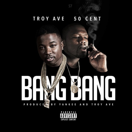 troy-ave-50-cent-bang-bang