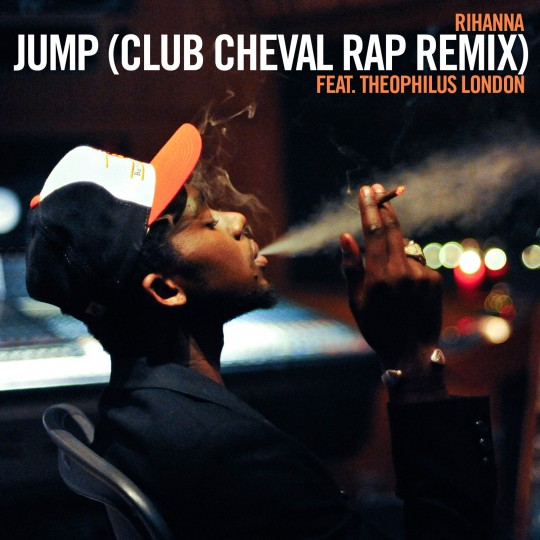 Rihanna-Jump-Club-Cheval-Remix-feat-Theophilus-London